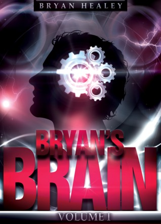 Bryan's Brain by Bryan Healey