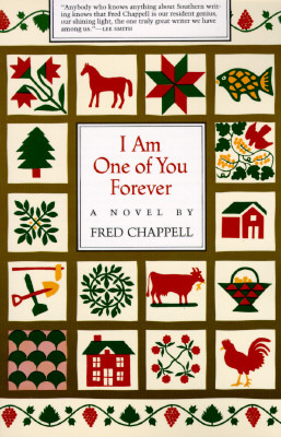 I Am One of You Forever by Fred Chappell