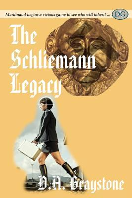 The Schliemann Legacy by D.A. Graystone