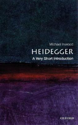 Heidegger by Michael Inwood