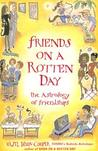 Friends on a Rotten Day: The Astrology of Friendships