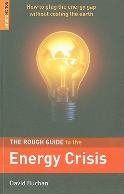 The Rough Guide to the Energy Crisis by David Buchan