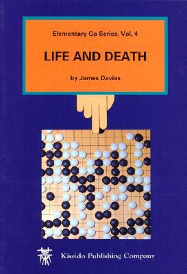 Life and Death (Elementary Go by James Davies