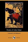 Rulers of India: Akbar (Dodo Press)