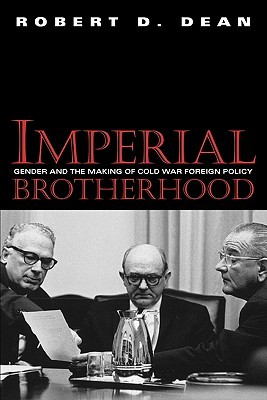 Imperial Brotherhood by Robert D. Dean