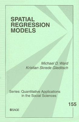 Spatial Regression Models (Quantitative Applications in the Social Sciences)