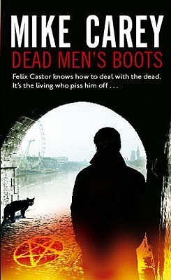 Dead Men's Boots by Mike Carey