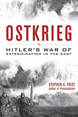 Ostkrieg: Hitler's War of Extermination in the East