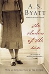 The Shadow of the Sun by A.S. Byatt