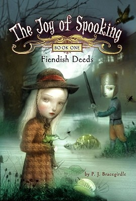 Fiendish Deeds by P.J. Bracegirdle