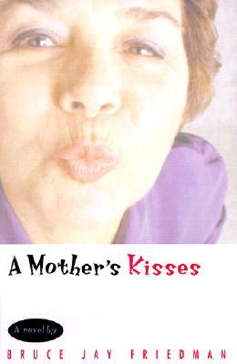 A Mother's Kisses by Bruce Jay Friedman