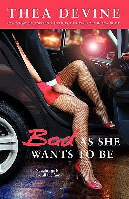 Bad As She Wants to Be by Thea Devine