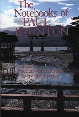 Practices for the Quest/Relax and Retreat by Paul Brunton