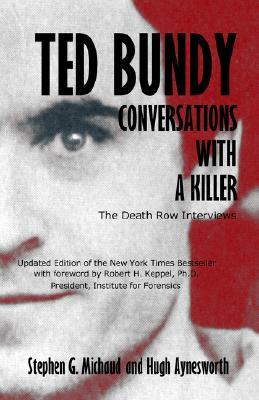 Ted Bundy by Stephen G. Michaud