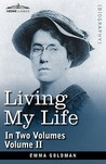 Living My Life, In Two Volumes by Emma Goldman