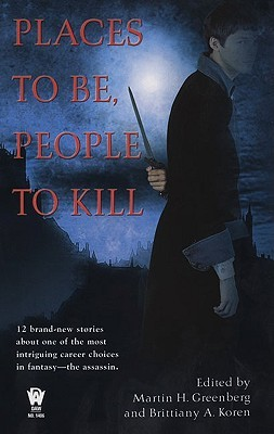 Places To Be, People To Kill by Martin H. Greenberg