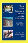 Global Health Training in Graduate Medical Education: A Guidebook, 2nd Edition