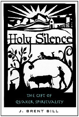 Holy Silence by Brent Bill