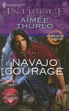 Navajo Courage (Harlequin Intrigue #1154) by Aimee Thurlo