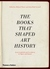 The Books that Shaped Art History: From Gombrich and Greenberg to Alpers and Krauss