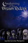 Awakening of the Dream Riders by Lynda Louise Mangoro