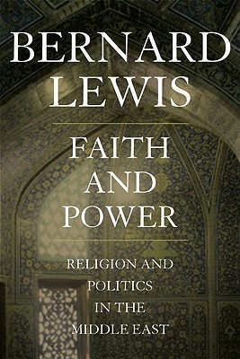 Faith and Power by Bernard Lewis