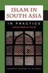 Islam in South Asia in Practice Islam in South Asia in Practice