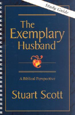 The Exemplary Husband: A Biblical Perspective, Study Guide