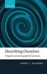 Describing Ourselves: Wittgenstein and Autobiographical Consciousness