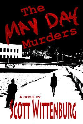 The May Day Murders by Scott Wittenburg