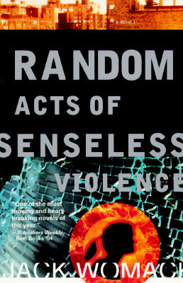 Random Acts of Senseless Violence by Jack Womack