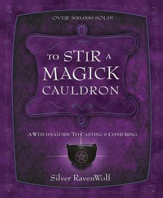 To Stir A Magick Cauldron by Silver RavenWolf