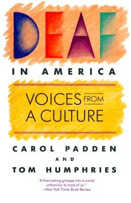 Deaf in America by Carol Padden