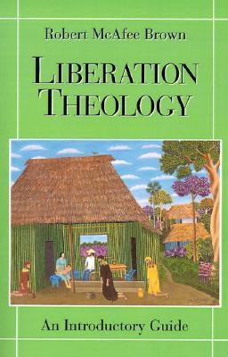 Liberation Theology by Robert McAfee Brown