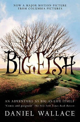 Big fish by daniel wallace reviews discussion for Big fish daniel wallace