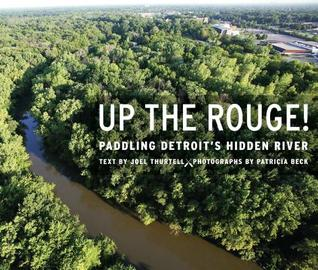 Up the Rouge!: Paddling Detroit's Hidden River