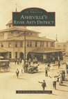 Asheville's River Arts District (Images of America (Arcadia Publishing))