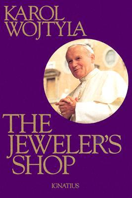 The Jeweler's Shop by Karol Wojtyla
