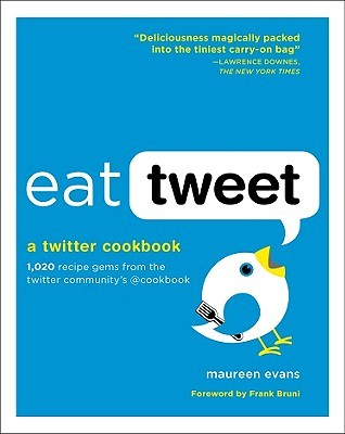 Eat Tweet by Maureen Evans