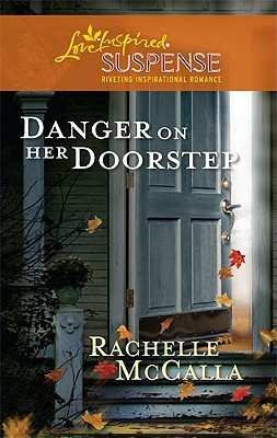 Danger on Her Doorstep by Rachelle McCalla
