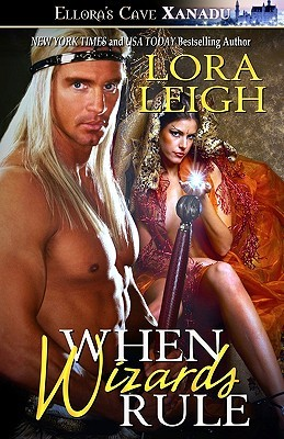 When Wizards Rule by Lora Leigh