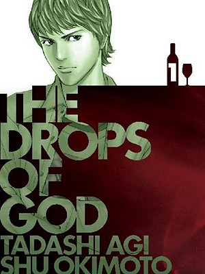 The Drops of God 1 by Tadashi Agi