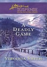 A Deadly Game (Steeple Hill Love Inspired Suspense # 231)