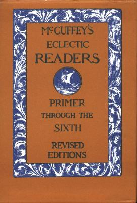 Mc Guffey's Eclectic Readers/Boxed by William Holmes McGuffey