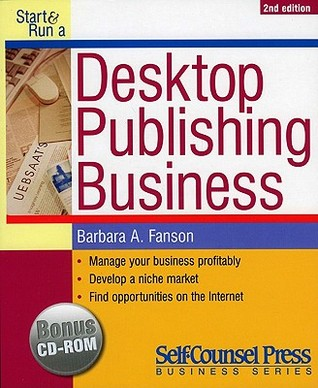 Start & Run a Desktop Publishing Business