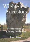 Wights and Ancestors: Heathenism in a Living Landscape