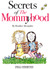 Secrets of The Mommyhood by Heather  Alexander