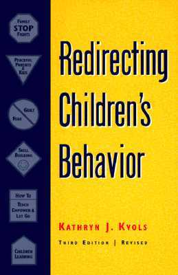 Redirecting Children's Behavior by Kathryn J. Kvols