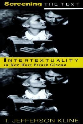 Screening the Text: Intertextuality in New Wave French Cinema