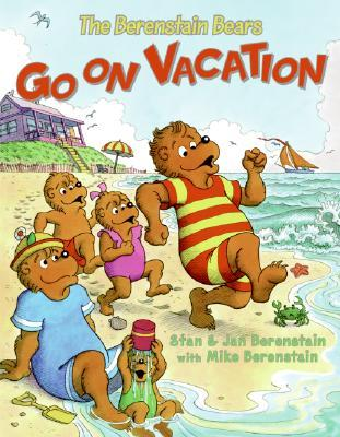 The Berenstain Bears Go on Vacation by Stan Berenstain